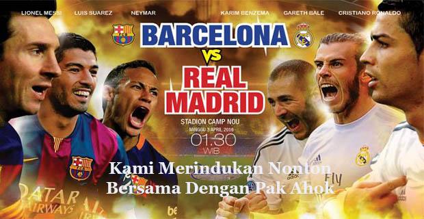 Barcelona Vs Real Madrid-Dulu-Kami-Selalu-Nonton-Bersama-Dengan-Pak-Ahok-Waktu-Di-Bangka-Belitung